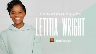 A Conversation With Letitia Wright - YouVersion