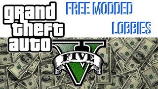 HOW TO GET INTO FREE MODDED LOBBIES ON GTA 5 ONLINE / APRIL 2018