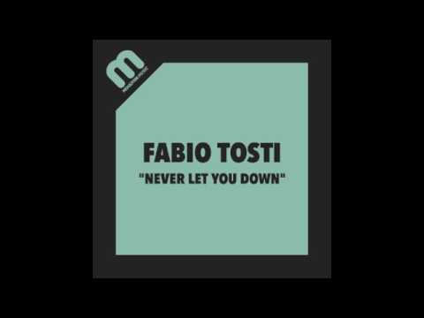 Fabio Tosti - Never Let You Down (Under Club)