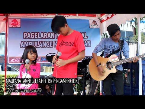 AYAH - Maulana Feat Fitri ( Pengamen Cilik )