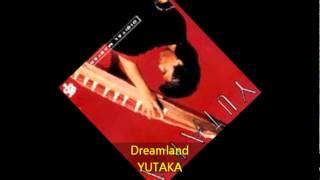 Yutaka - DREAMLAND