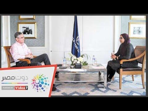 نائب رئيس البنك الدولى: مصر قامت بإصلاحات اقتصادية لا تُصدق  - 17:54-2019 / 5 / 20