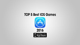 TOP 5 Best IOS Games 2016 [APP Store iPhone, iPad, iPod]