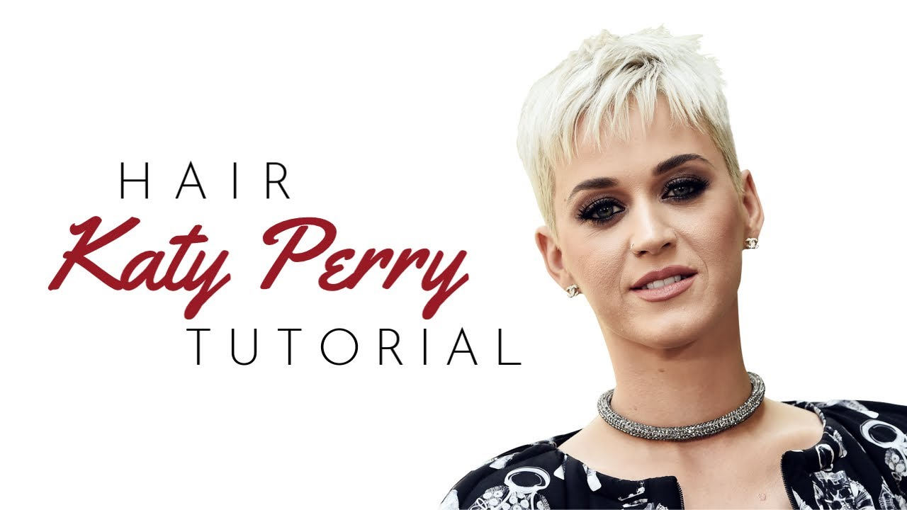 Katy Perry Pixie Haircut Tutorial