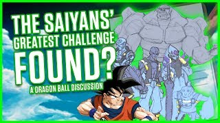 THE SAIYANS GREATEST CHALLENGE FOUND? | Dragonball Discussion
