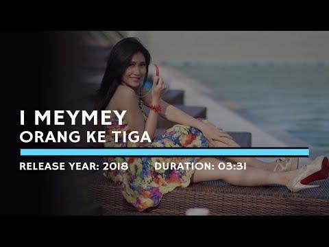 I Mey Mey - Orang Ketiga (Lyric)