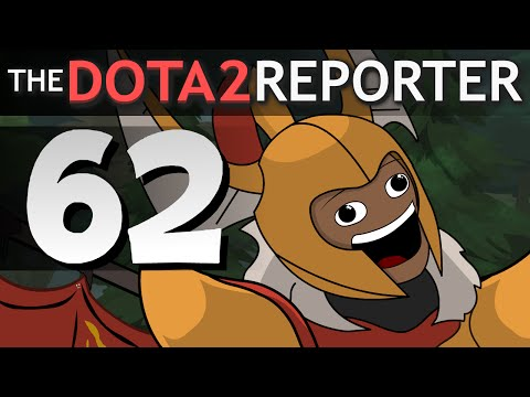 The DOTA 2 Reporter Ep. 62: Season Premiere [..Again!]