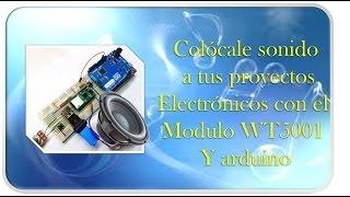 Modulo de sonido  MP3 WT5001 y arduino