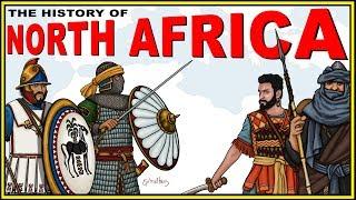 The History of North Africa Explained (Morocco,Egypt, Libya, Tunisia, Algeria)