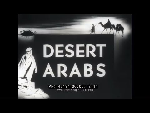 DESERT ARABS  1940s BEDOUINS & CARAVANS DOCUMENTARY FILM  45