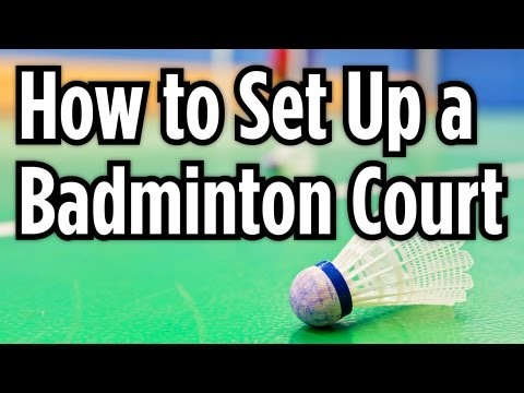 How to Set Up a Court | Badminton Lessons