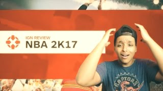 REACTING TO IGN'S NBA 2K17 REVIEW AND RATING!!