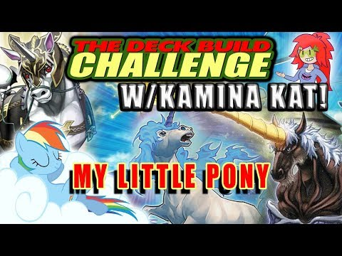 MY LITTLE PONY - The Deck Build Challenge w/KaminaKat Vs. Ha