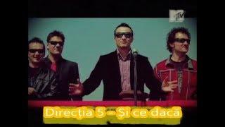 Смотреть клип Directia 5 - Si Ce Daca