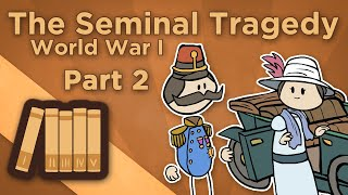 World War I: The Seminal Tragedy - II: One Fateful Day in June - Extra History