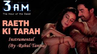 Raeth ki tarah Instrumental