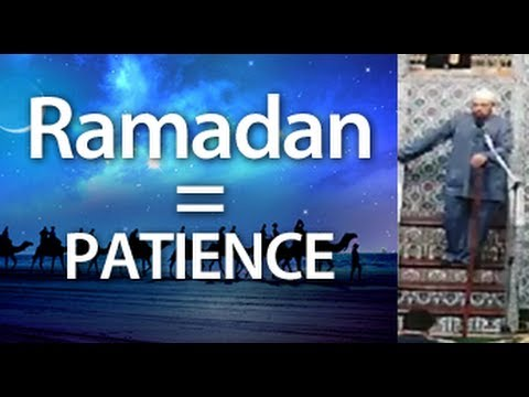 Ramadan: The Month of Patience (Dr. Hamid Slimi)