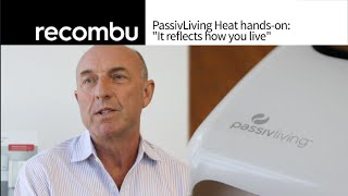 "PassivLiving Heat hands-on: ""It reflects how you live"""