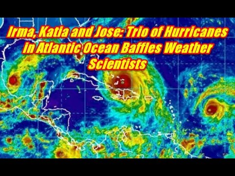 Irma, Katia and Jose Trio of Hurricanes in Atlantic Ocean Baffles Weather Scientists