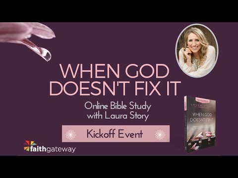 When God Doesn't Fix It Online Bible Study Kickoff