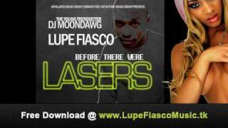 Lupe Fiasco Before There Were Lasers  -  Freestyle I