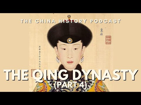 The Qing Dynasty Part 4 - The China History Podcast, presented by Laszlo Montgomery