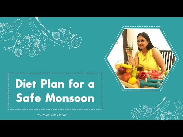 Diet Plan For A Safe Monsoon.