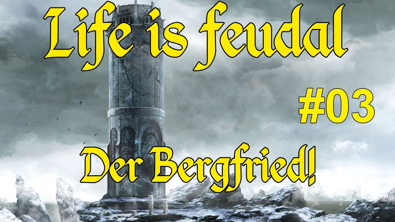 life is feudal 3 der bergfried burgbau youtube. Black Bedroom Furniture Sets. Home Design Ideas