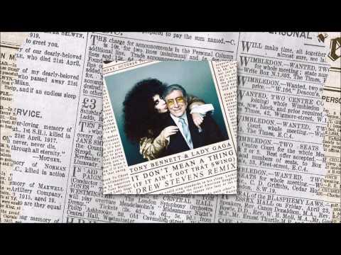 Tony Bennett, Lady Gaga - It Don't Mean A Thing (If It Ain't Got That Swing) (Drew Stevens Remix)