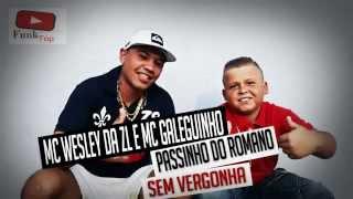 MC Wesley da ZL e MC Galeguinho   Passinho do Romano Sem Vergonha DJ Guinomo Música