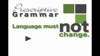 Prescriptive vs. Descriptive Grammar
