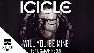 Icicle - Will You Be Mine Feat. Sarah Hezen