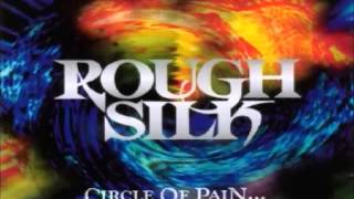 Watch Rough Silk Life Goes On video
