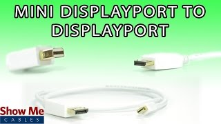 Mini DisplayPort to DisplayPort Cable - High Performance Signal Quality