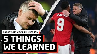 5 Things We Learned About Solskjaer This Season!
