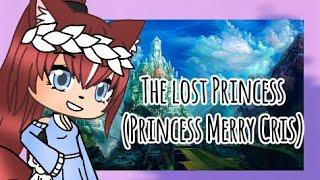 The lost Princess || GLMM || Gacha life mini movie ||