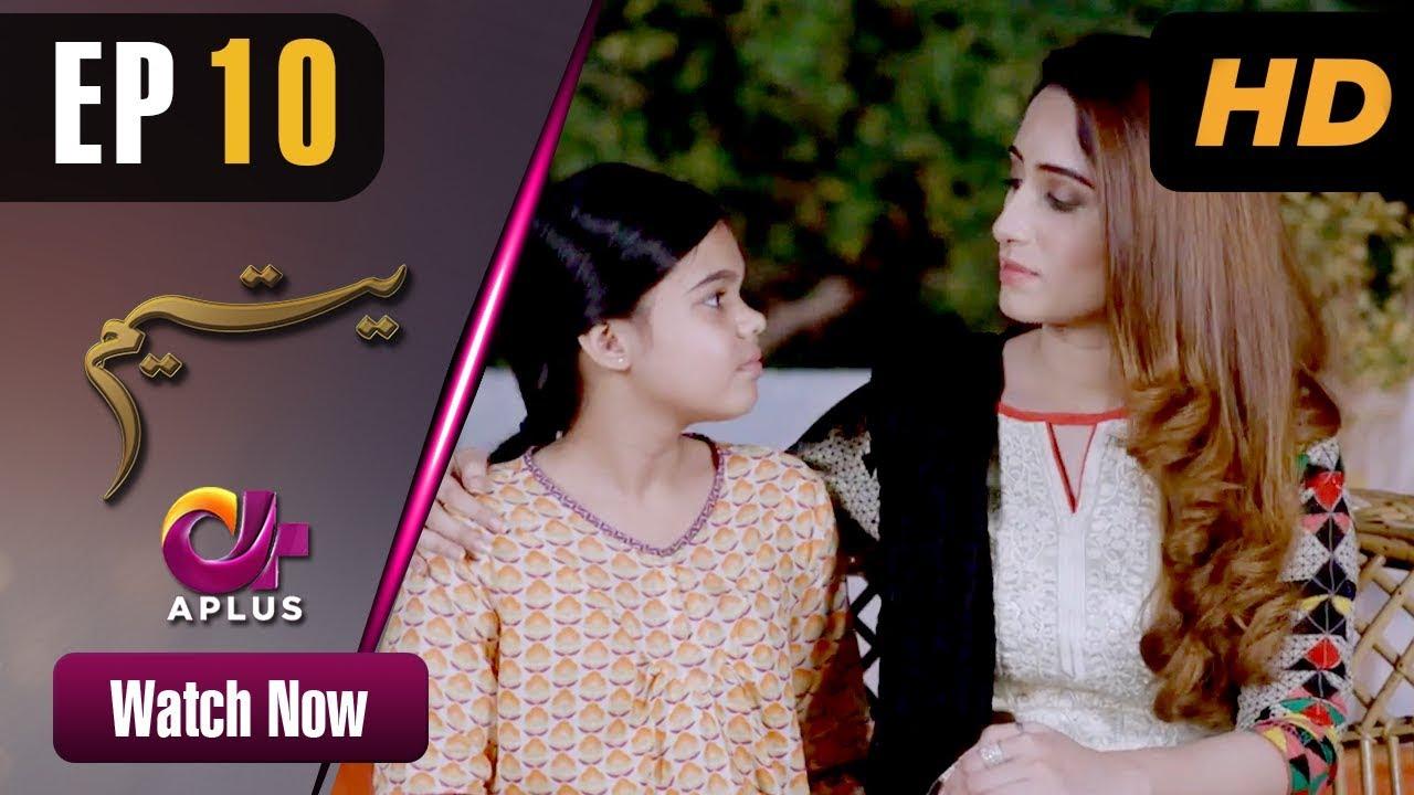 Download Yateem - Episode 10 | Aplus Dramas | Sana Fakhar, Noman Masood, Maira Khan | Pakistani Drama