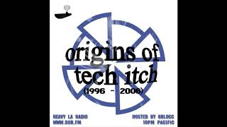 Origins of Tech Itch (2006-2016) 2 HOUR MIX BY 6BLOCC