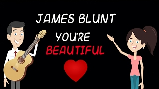 James Blunt - You're beautiful /animated lyric