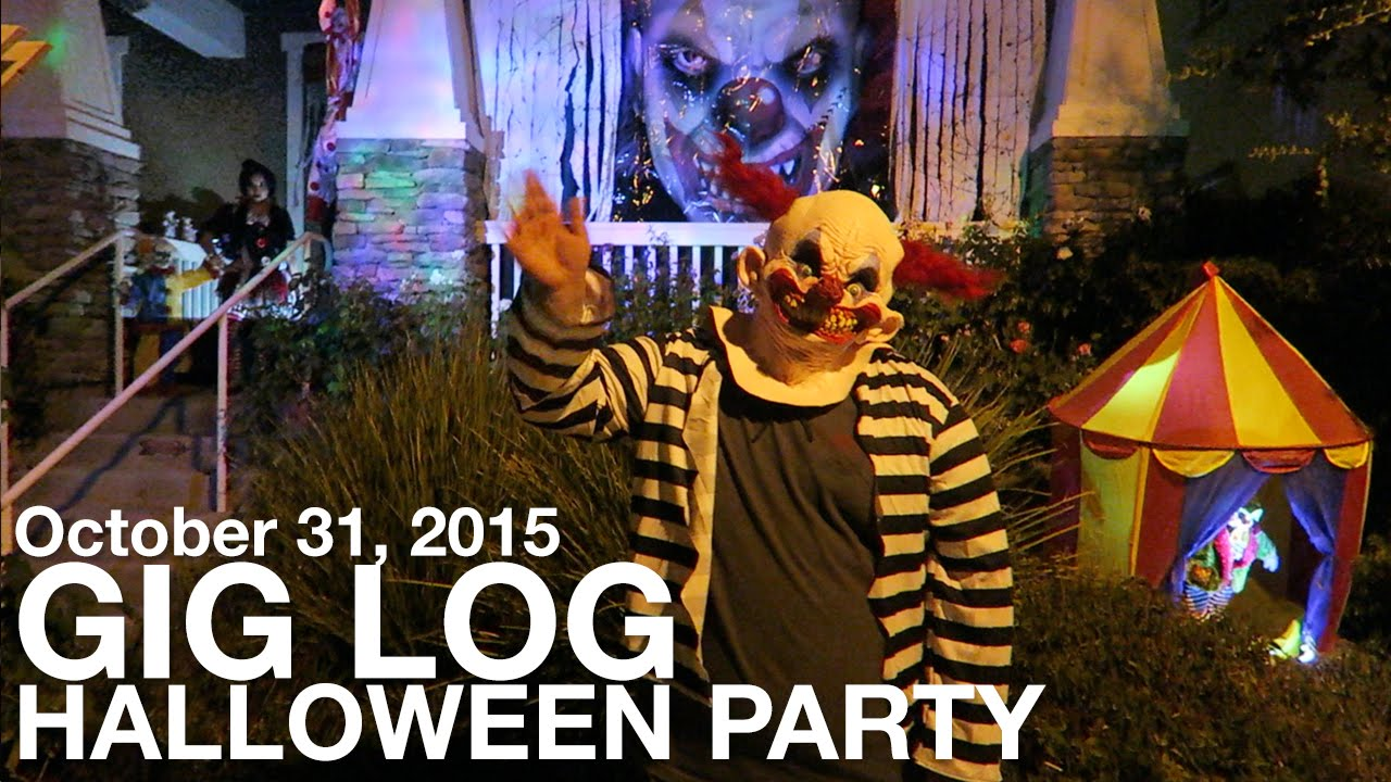 Halloween Party Gig Log #11  October 31 2015  YouTube - October 31 Halloween 2015