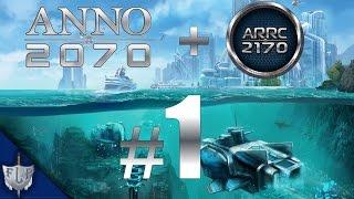 Let's Play Together Anno 2070 mit Mod Anno 2170 A.R.R.C – #1 – [Deutsch|HD]