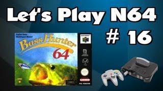 Lets Play N64 #16 - Bass Hunter 64 [HD/Deutsch]