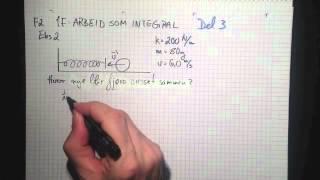 Fysikk 2 1F Arbeid som integral Del 3