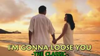 Baixar I'm gonna loose you-The Classic with lyrics.flv