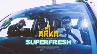 "El Arka - ""Superfresh"" by an Ohrangutang (Produced by Dj 13)"