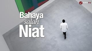 Ceramah Singkat: Bahaya Salah Niat - Ustadz Abdullah Taslim, MA. 2017 Video