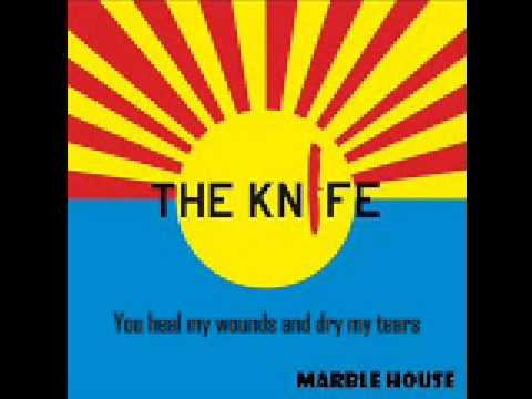 The Knife - Marble House + Lyrics