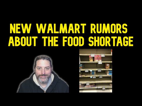 Rumors From Walmart About The Food Shortage