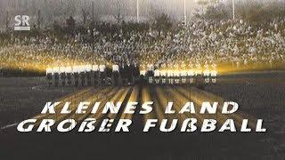 Das Saarland - Kleines Land, großer Fußball