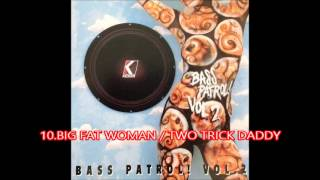 Download BASS PATROL!VOL.2 / 10.BIG FAT WOMAN / TWO TRICK DADDY MP3 song and Music Video